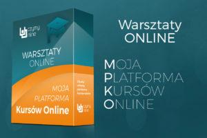 Warsztaty online - Moja Platforma Kursów Online